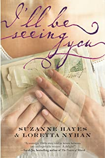 I'll Be Seeing You: A Novel