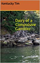 Diary of a Compulsive Gambler (Blue Creek Diary Book 1)