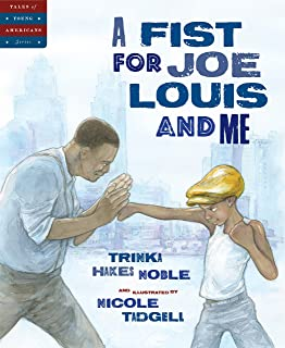 A Fist for Joe Louis and Me (Tales of Young Americans)