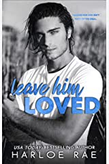 Leave Him Loved: A Small Town Standalone Romance Kindle Edition