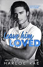 Leave Him Loved: A Small Town Standalone Romance