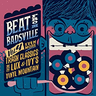 Beat From Badsville Vol. 4: Even More Trash Classics From Lux & Ivy's Vinyl Mountain