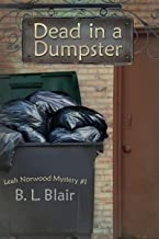 Dead in a Dumpster (Leah Norwood Mysteries Book 1)