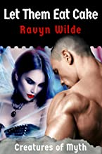 Let Them Eat Cake (Creatures of Myth Book 1)