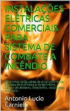 INSTALAÇÕES ELÉTRICAS COMERCIAIS PARA SISTEMA DE COMBATE A INCÊNDIO: Diagramas de Quadros de Acionamento de Bombas de Hidr...