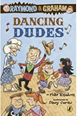 Raymond and Graham: Dancing Dudes Kindle Edition