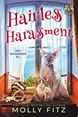 Hairless Harassment: A Hilarious Cozy Mystery with One Very Entitled Cat Detective (Pet Whisperer P.I. Book 3) (English Edition) Format Kindle