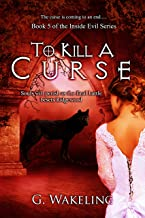To Kill A Curse (Inside Evil Book 5)