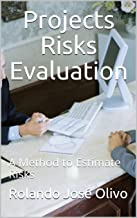 Projects Risks Evaluation: A Method to Estimate Risks