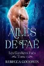 Ailes de Faë (Les Gardiens Faës t. 1)