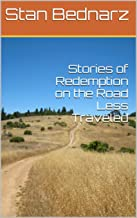 Stories of Redemption on the Road Less Traveled