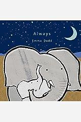 Always (Emma Dodd's Love You Books) Hardcover