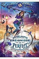 Rätselhafte Ereignisse in Perfect (Band 2) - Meister der Täuschung: Spannendes Fantasy-Kinderbuch ab 10 Jahre (German Edition) Kindle Edition