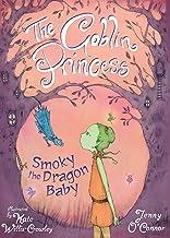 The Goblin Princess: Smoky the Dragon Baby