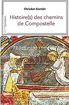 Histoire(s) des chemins de Compostelle: Récit d'un pèlerin (JE EST AILLEURS) (French Edition)