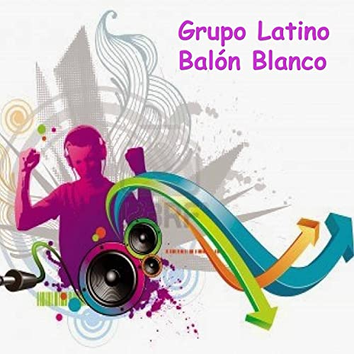 Balón Blanco by Grupo Latino on Amazon Music - Amazon.com