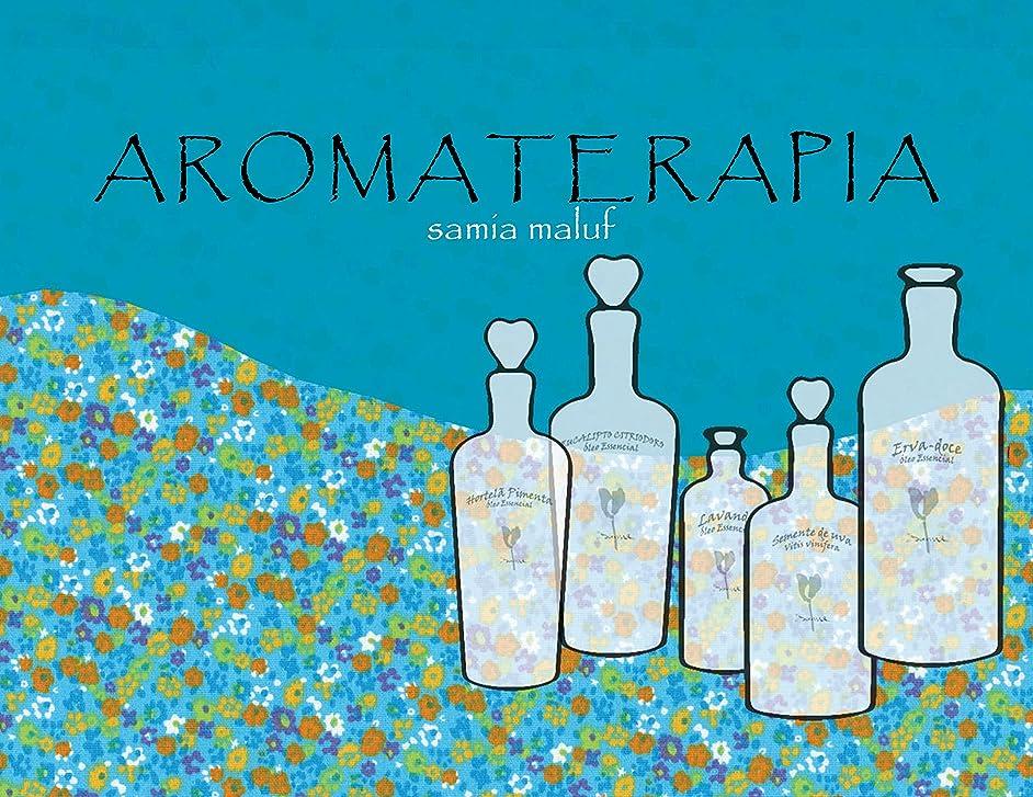 ほんのエイリアス真向こうAbordagem Sistêmica da Aromaterapia: Aromaterapia por Samia Maluf (Portuguese Edition)