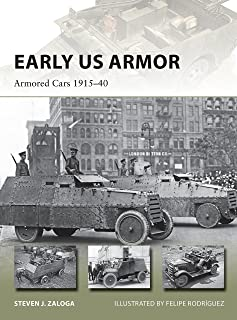 Early US Armor: Armored Cars 1915–40 (New Vanguard Book 254)
