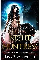 Night Huntress (Huntress vs Huntsman Book 2) Kindle Edition