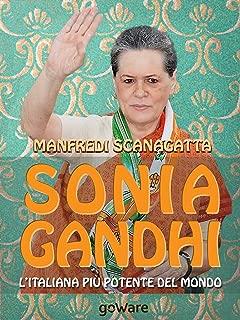 Sonia Gandhi. L'italiana più potente del mondo (Istantanee Vol. 40) (Italian Edition)
