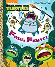 Frog Fight! (Teenage Mutant Ninja Turtles) (Little Golden Book)