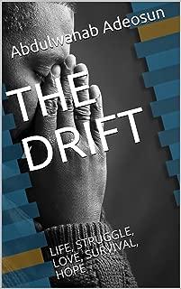 THE DRIFT: LIFE, STRUGGLE, LOVE, SURVIVAL, HOPE (English Edition)