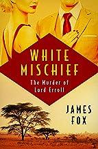 White Mischief: The Murder of Lord Erroll