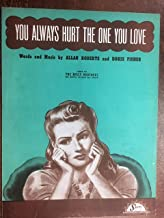 YOU ALWAYS HURT THE ONE YOU LOVE (Doris Fisher 1944 SHEET MUSIC) pristine condition
