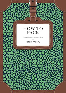 How to Pack: Travel Smart for Any Trip (How To Series)