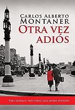 Otra vez adiós: Tres mujeres, tres vidas, una huída infinita (Spanish Edition)