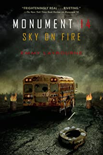 Monument 14: Sky on Fire (Monument 14 Series Book 2)