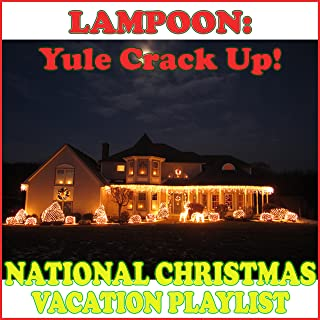 Lampoon Yule Crack Up: National Christmas Vacation Playlist