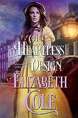 A Heartless Design: A Regency Spy Romance (Secrets of the Zodiac Book 1) Kindle Edition