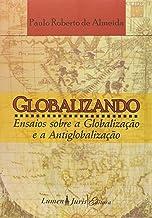 GlobalizandoEnsaios Sobre a Globalização e a Antiglobalização