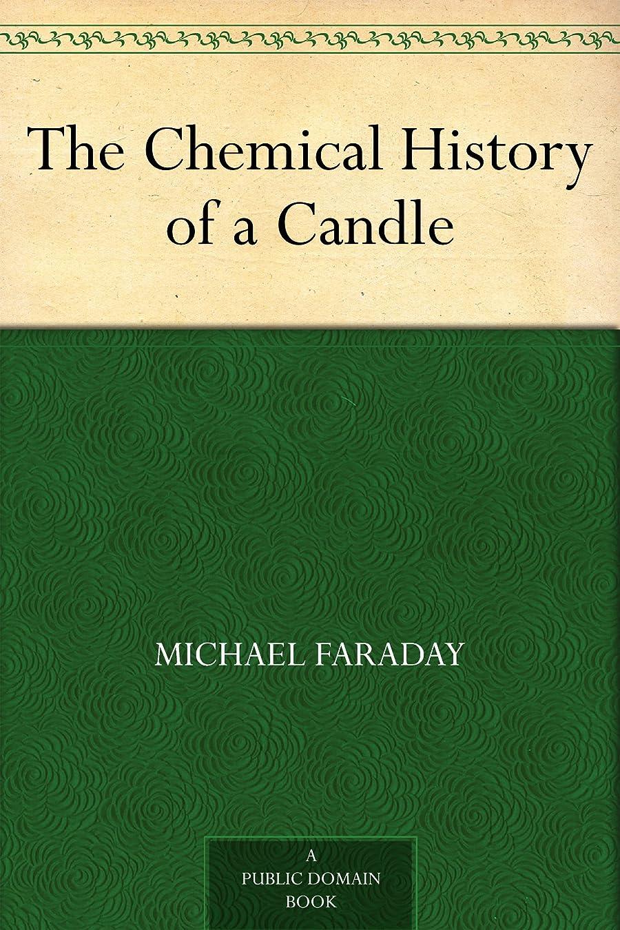 創傷神学校クアッガThe Chemical History of a Candle (English Edition)