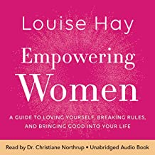 Empowering Women: A Guide to Loving Yourself, Breaking Rules, and Bringing Good into Your Life