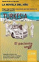 Turkesia, el Paciente Uno (Spanish Edition)