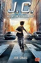 J.C. - Agent im Fadenkreuz (Die Agent J.C.-Reihe 1) (German Edition)