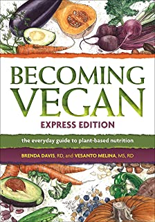 Becoming Vegan, Express Edition: The Everyday Guide to Plant-based Nutrition