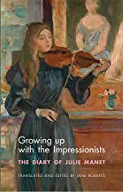 Growing Up with the Impressionists: The Diary of Julie Manet