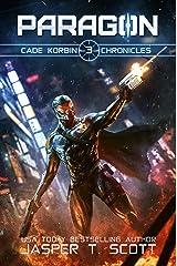 Paragon (Cade Korbin Chronicles Book 3) Kindle Edition