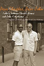 Dear Chester, Dear John: Letters between Chester Himes and John A. Williams