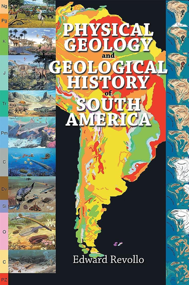 ブランデー生命体恐怖症Physical Geology and Geological History of South America (English Edition)