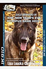 Dale Bernard in the New Year's Eve Octopus Bank Heist: Story Preview Edition™ (Bow Wow Detectives® IK9ID International K9 Intelligence Division™ Series Book 1) Kindle Edition