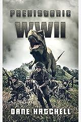 Prehistoric WWII Kindle Edition
