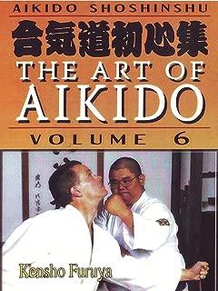 Aikido Shoshinshu The Art of Aikido Vol6 Kensho Furuya