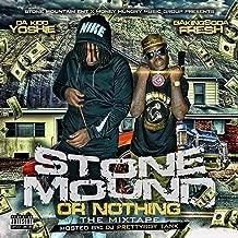 Stone Mound or Nothing [Explicit]