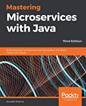 Mastering Microservices with Java: Build enterprise microservices with Spring Boot 2.0, Spring Cloud, and Angular, 3rd Edition (English Edition)