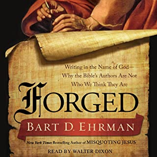 Forged: Writing in the Name of God - Why the Bible's Authors Are Not Who We Think They Are