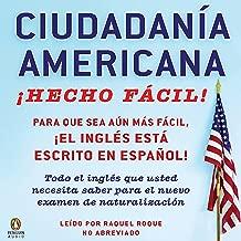 Ciudadania Americana ¡Hecho fácil!: [United States...